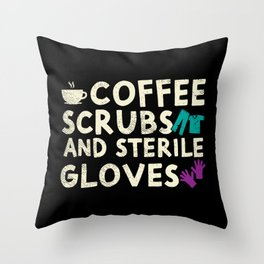 Coffee Scrubs And Sterile Gloves For Nurses Throw Pillow