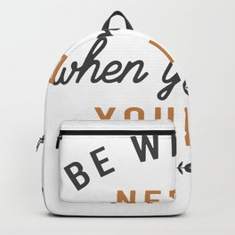 Be who you needed when you were younger Backpack