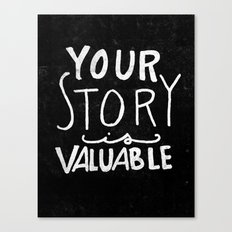 Special Edition Circles 2013 Prints - Your Story is Valuable Canvas Print