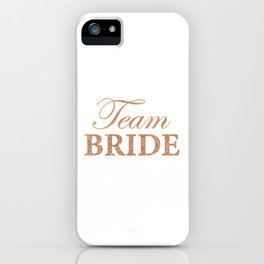 Team Bride Caption for Hen Party iPhone Case