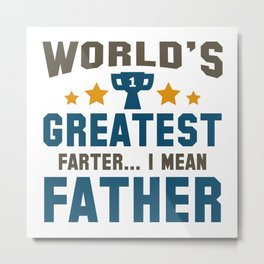World's Greatest Farter Metal Print
