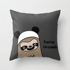 Sloth says trust me, I'm a panda Throw Pillow