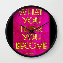 What You Think You Become Wall Clock