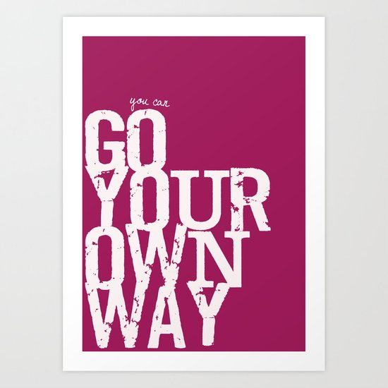 Go Your Own Way - Red Art Print
