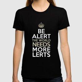 BE ALERT! T-shirt