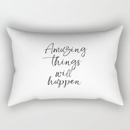 Amazing Things Will Happen, Inspirational Print, Printable Art, Bedroom Wall Art Rectangular Pillow