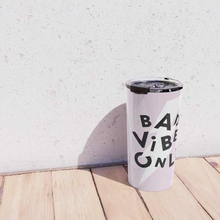 Bad Vibes Only Travel Mug