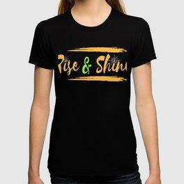 "A Shining Tee For A Wonderful You Saying ""Rise & Shine"" T-shirt Design Glow Shimmer Star Glitters T-shirt"