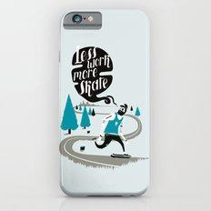 Less work more skate!! Slim Case iPhone 6s