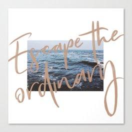 Escape the ordinary Canvas Print