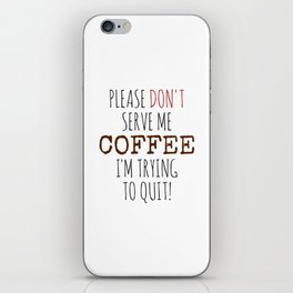 Quitting Coffee iPhone Skin