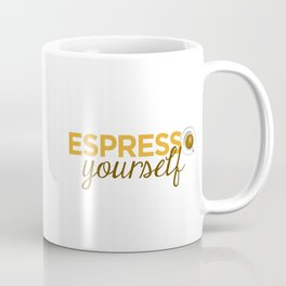 Espresso Yourself Coffee Mug