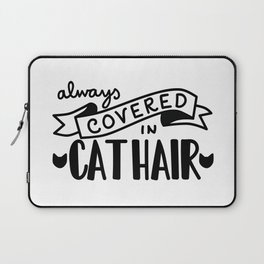Covered in Cat Hair Laptop Sleeve