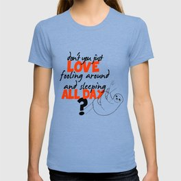 Lazy people sloth print :) T-shirt