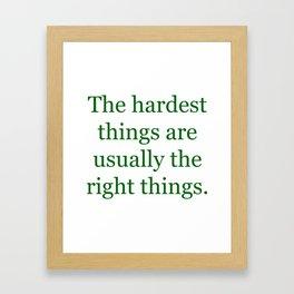 Hardest Things Framed Art Print