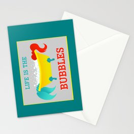 Life is the Bubbles Stationery Cards