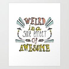 Weird & Awesome Art Print