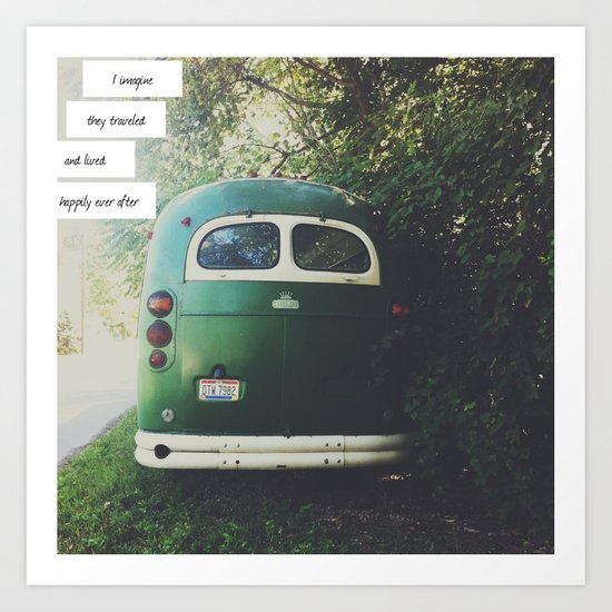I imagine they traveled and lived happily ever after Art Print