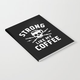 Strong Like My Coffee Notebook