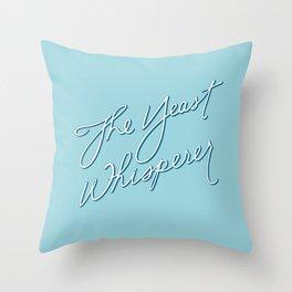 The Yeast Whisperer (Handwritten) Throw Pillow