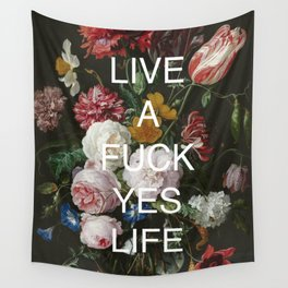 LIVE A FUCK YES LIFE Wall Tapestry