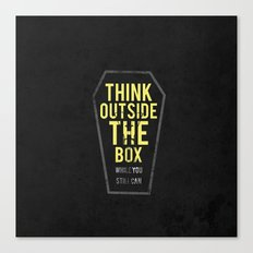 think outside the box, while you still can Canvas Print