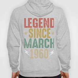 60th Birthday Legend Since March 1960 gift Hoody