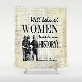 Women Misbehaving! Shower Curtain