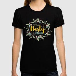 Such a Nasty Woman - Floral & Fierce T-shirt