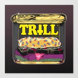 Trill Spam Canvas Print