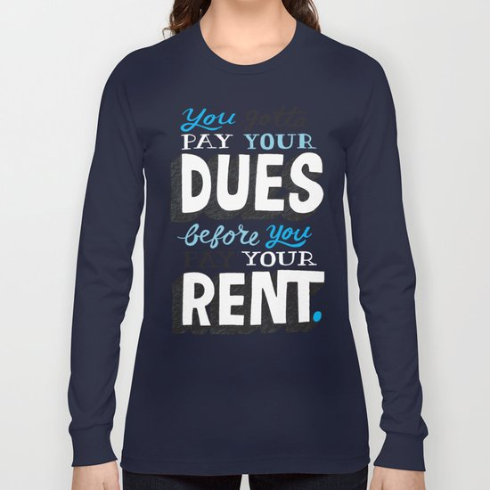 Dues Before Rent Long Sleeve T-shirt
