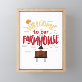 Welcome to Our Farmhouse Country Living Gift Farmer Gift Framed Mini Art Print