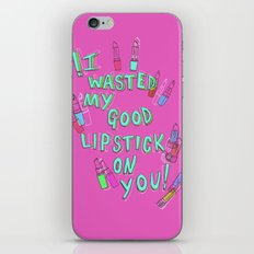 I wasted my good lipstick on you iPhone & iPod Skin