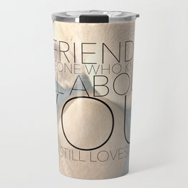 A Friend Travel Mug