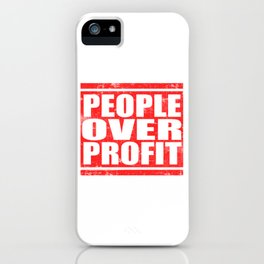 """A Great Gift For Business Minded Persons Saying """"People Over Profit"""" T-shirt Design Humans Persons iPhone Case"""