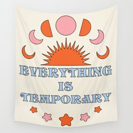 Everything Is Temporary Wall Tapestry