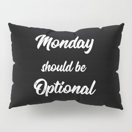 The Monday Quote II Pillow Sham