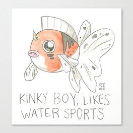 KINKY BOY, LIKES WATER SPORTS Canvas Print