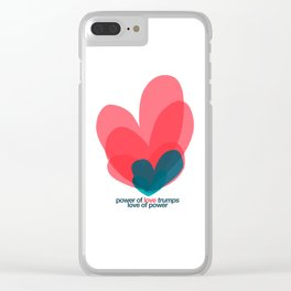 power of love trumps love of power Clear iPhone Case