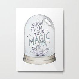Show them your magic Metal Print