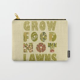 Grow Food Not Lawns Carry-All Pouch