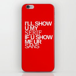 I'll show you my Serif if you show me your Sans iPhone Skin