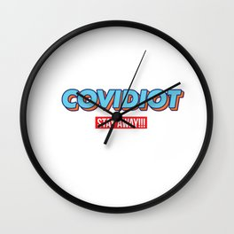 Covidiot and other Stupid people, stay away! Wall Clock