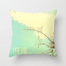 Dream... Throw Pillow