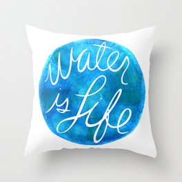 Water is life Throw Pillow
