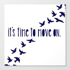 Time to Move On Canvas Print