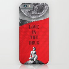 Love is the drug (Rocking Love series) iPhone 6s Slim Case