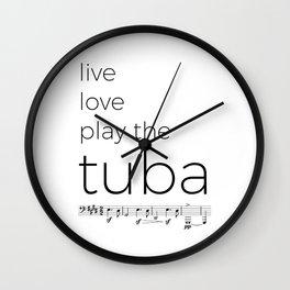 Live, love, play the tuba Wall Clock
