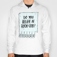 rock and roll Hoodies featuring Believe in Rock & Roll by Josh LaFayette