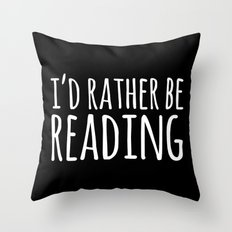 I'd Rather Be Reading - Inverted Throw Pillow